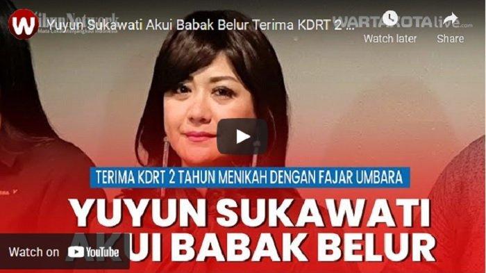 VIDEO Yuyun Sukawati Akui Babak Belur Terima KDRT 2 Tahun Menikah dengan Fajar Umbara