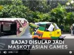 20180817bajaj-disulap-jadi-maskot-asian-games_20180817_110716.jpg