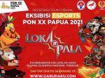 esport-lokapala-melon-indonesia-pon-xx2021-papua-eksibisi.jpg