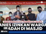 gubernur-dki-jakarta-anies-baswedan-perbolehkan-warga-ibadah-di-masjid.jpg