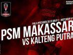 jadwal-piala-presiden-2019-grup-c-psm-makassar-vs-kalteng-putra.jpg