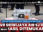 kotak-hitam-berisi-cockpit-voice-recorder-cvr-pesawat-sriwijaya-air-sj-182-berhasil-ditemukan.jpg