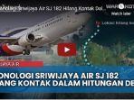 kronologi-peristiwa-hilang-kontak-pesawat-sriwijaya-air-sj-182.jpg
