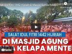 masjid-agung-sunda-kelapa-menteng-jakarta-pusat-melaksanakan-salat-idul-fitri-1-swayal-1442-1.jpg