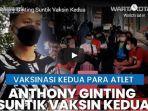 pebulutangkis-tunggal-putra-indonesia-anthony-sinisuka-ginting-vaksin-kedua.jpg