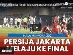 persija-jakarta-melaju-kefinal-piala-menpora-2021-usai-mengalahkan-psm-makasar-1.jpg