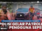 petugas-ditlantas-polda-metro-jaya-melakukan-patroli-sepanjang-jalur-sepeda-sudirman-thamrin.jpg