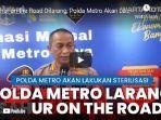 polda-metro-jaya-memastikan-melarang-kegiatan-sahur-on-the-road-1.jpg