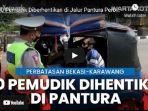polisi-hentikan-pemudik-di-jalur-pantura-kedungwaringin-kabupaten-bekasi-jawa-barat.jpg