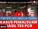 polres-metro-jakarta-selatan-menangkap-dua-tersangka-kasus-pemalsuan-surat-hasil-tes-pcr.jpg