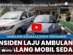 sat-lantas-polres-tangsel-selidiki-video-viral-armada-ambulans-terhalangi-oleh-mobil-sedan.jpg