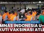 skuat-timnas-indonesia-u-22-turut-mengikuti-kegiatan-vaksinasi-atlet-26221.jpg