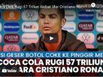 video-cristiano-ronaldo-menyingkirkan-dua-buah-botol-coca-cola-viral-1.jpg