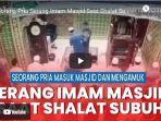 video-seorang-pria-masuk-dan-mengamuk-di-masjid-baitul-arsy-pekanbaru.jpg