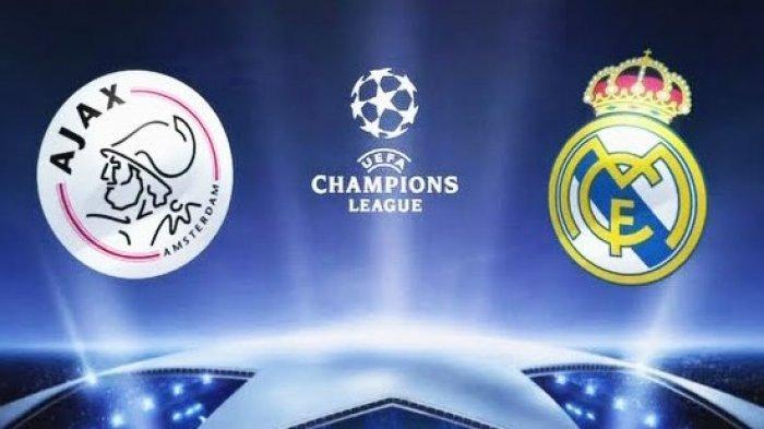 Link Live Streaming Liga Champions Ajax Vs Real Madrid, Pukul 03.00 WIB di RCTI