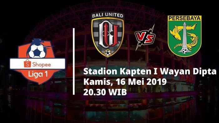 Link Live Streaming Liga 1 2019 Bali United Vs Persebaya Surabaya di Indosiar Pukul 20.30 WIB