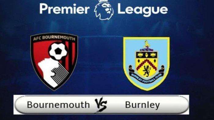 Link Live Streaming Liga Inggris Bournemouth Vs Burnley FC Pukul 21.00 WIB via HP