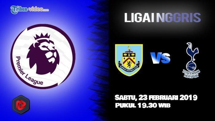 Link Live Streaming Burnley FC Vs Tottenham Hotspur Pukul 19.30 WIB di HP via MAXStream