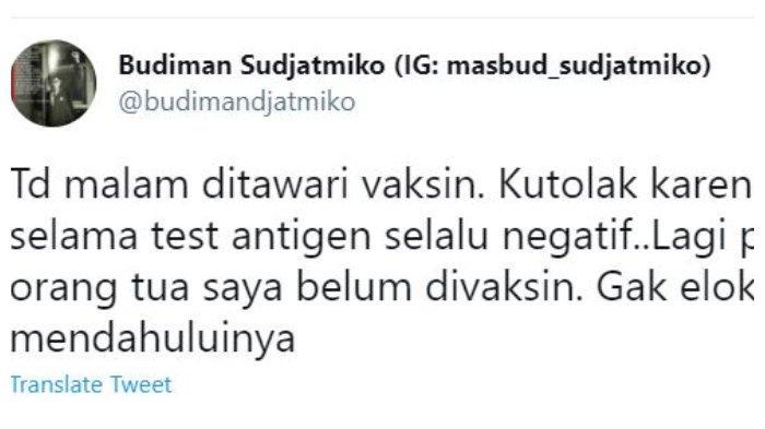 Cuitan akun Twitter Politisi PDIP, Budiman Sudjatmiko. Ia mengaku menolak disuntik vaksin karena hingga kini belum pernah dinyatakan positif Covid-19.