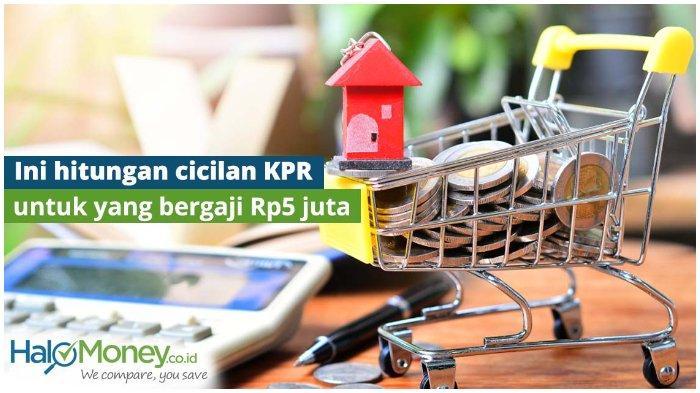 Gaji Rp 5 Juta, Begini Caranya Punya Rumah dengan KPR