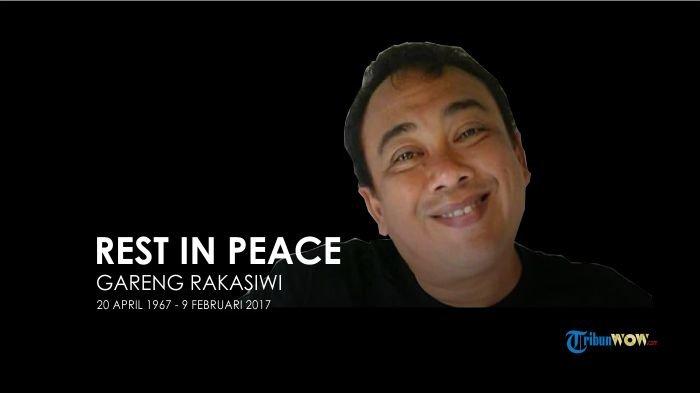 Gareng Rakasiwi tutup usia