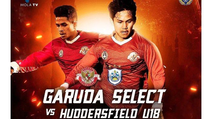Jadwal Garuda Select Vs Huddersfield, Hari Ini Pukul 20.00 WIB, Live Mola TV
