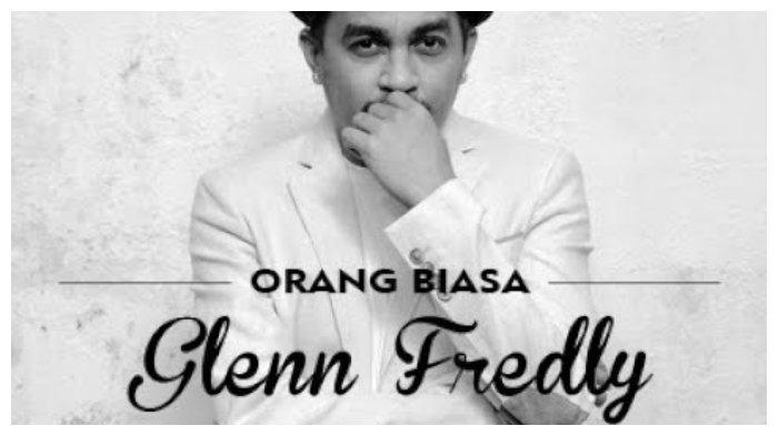 Kunci Chord Gitar dan Lirik Lagu Orang Biasa Glenn Fredly, Bercerita soal Rasa Kepercayaan