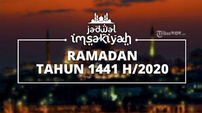 Jadwal Imsakiyah dan Buka Puasa Ramadan 2020/1441 H di Indonesia Hari Ini, Senin 18 Mei 2020