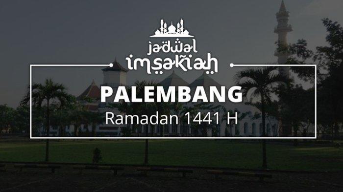 Jadwal Terakhir Buka Puasa Ramadan 2020/1441 H untuk Palembang Hari Ini, Sabtu 23 Mei 2020