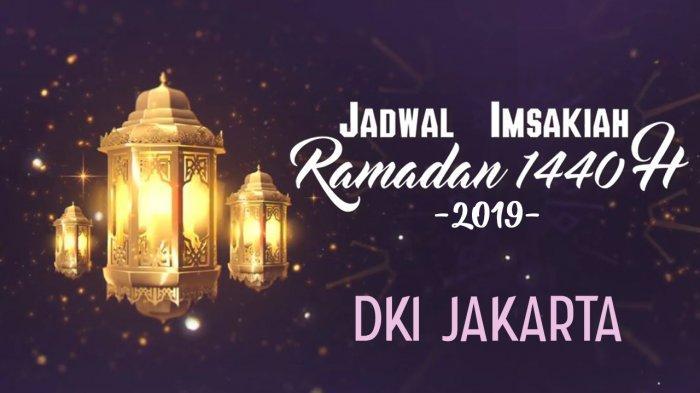 Jadwal Imsakiah Hari ke-11 Ramadan 1440 H di Wilayah DKI Jakarta, Kamis 16 Mei 2019