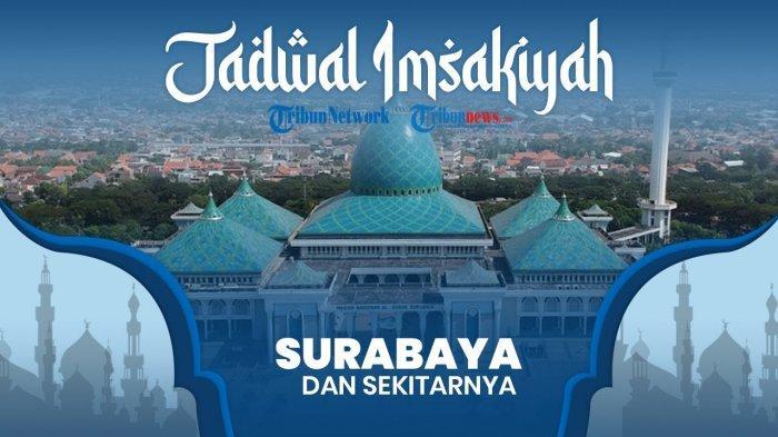 Jadwal Imsakiyah dan Buka Puasa Ramadan 1442 H untuk Kota Surabaya, Sabtu 17 April 2021