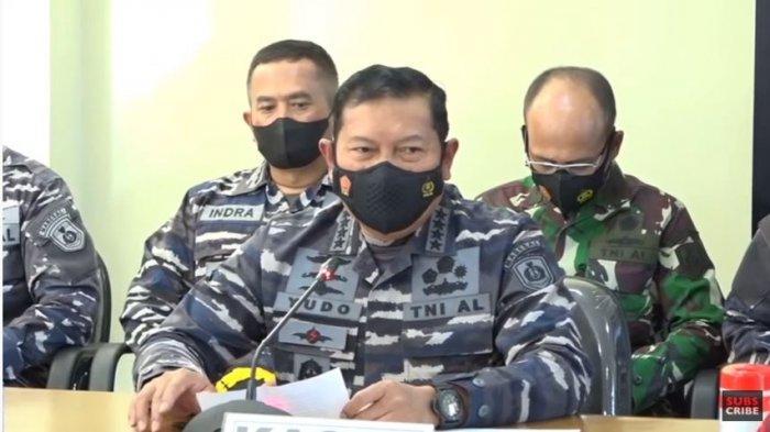 Kepala Staf TNI Angkatan Laut (KSAL) Yudo Margono membeberkan perkembangan pencarian KRI Nanggala-402, Sabtu (24/4/2021).