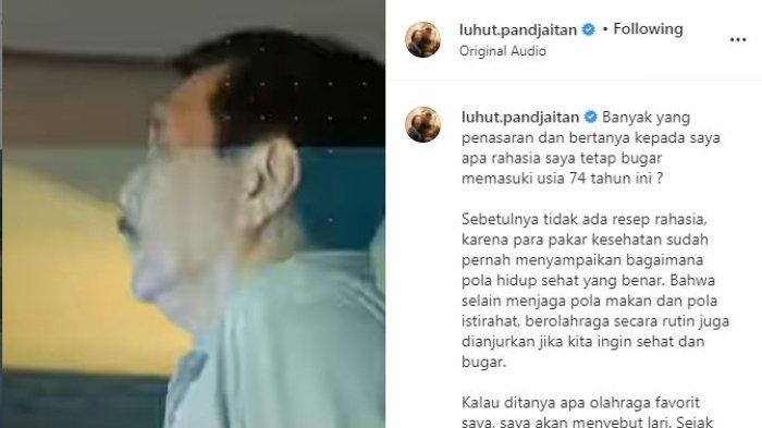 Lewat akun media sosialnya, Menko Marves Luhut Binsar Pandjaitan membagikan tips dan trik untuk tetap bugar padahal sudah berusia di atas 70 tahun, Minggu (29/8/2021).