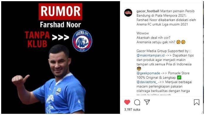 Mantan pemain asing Persib Bandung Farshad Noor dikabarkan akan gabung Arema FC, dalam unggahan akun Instagram @gacor_football, Minggu (10/5/2021).