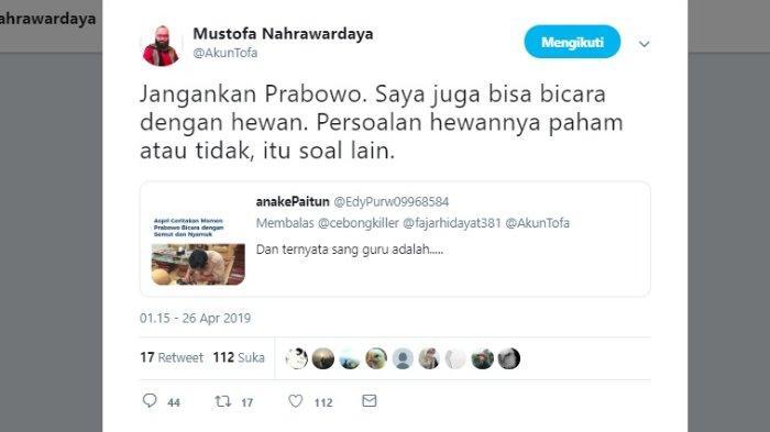 Kicauan Mustofa Nahrawardaya tanggapi kabar Prabowo yang 'bisa' bicara dengan hewan, Jumat (26/4/2019).