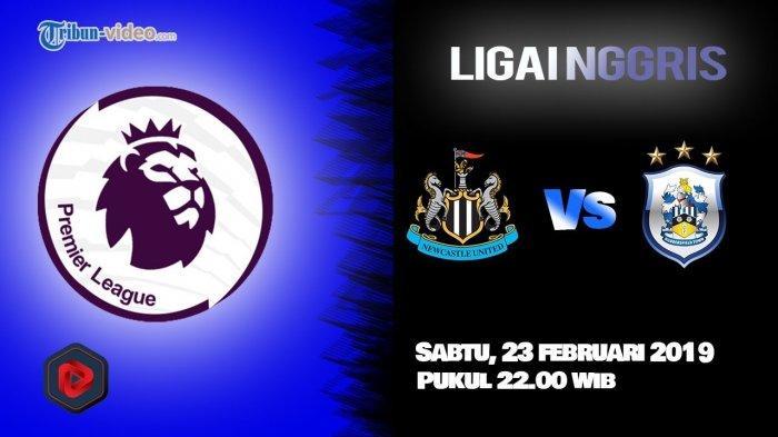 Link Live Streaming Newcastle United Vs Huddersfield Town Pukul 22.00 WIB via MAXStream