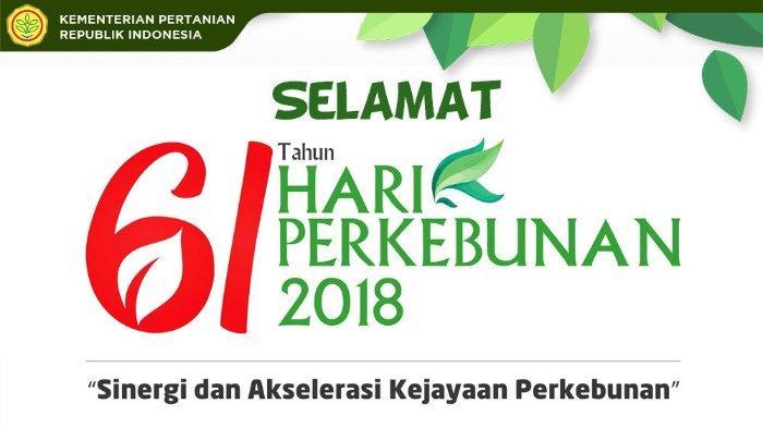 Hari Perkebunan ke-61, Kementerian Pertanian Sampaikan Kontribusinya pada PDB Nasional di Tahun 2018