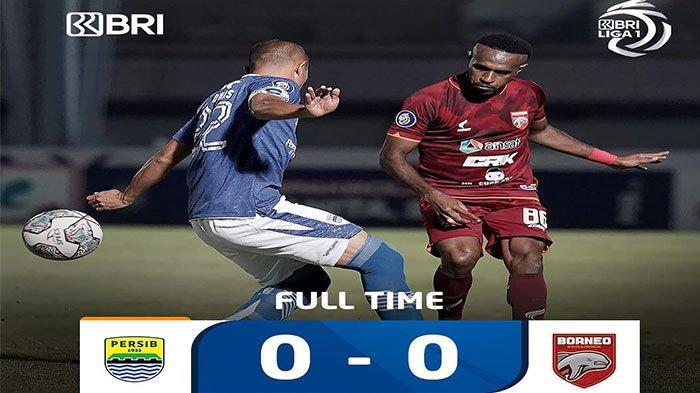 Hasil Akhir Persib Bandung Vs Borneo FC: Wander Luiz Mandul, Maung Seri 0-0  Kontra Pesut Etam