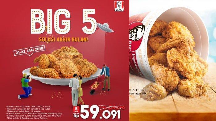 Jangan Lewatkan Promo Big 5 di KFC Tanggal 21-22 Januari 2019, 60 Ribu Bisa Dapat 5 Ayam