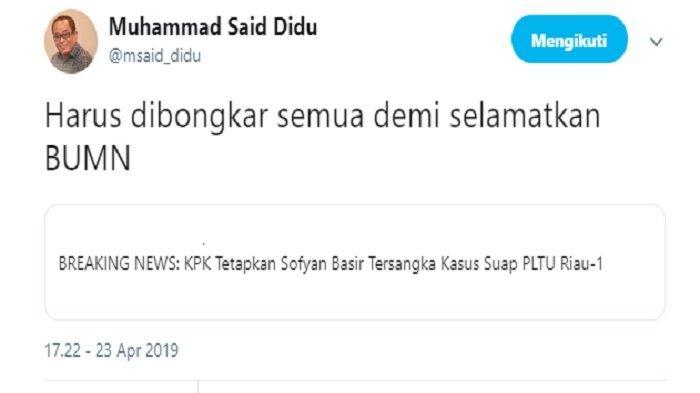 Kicaauan Said Didu tanggapi penetapan Direktur Utama PT PLN (Persero) Sofyan Basyir sebagai tersangka oleh Komisi Pemberantasan Korupsi (KPK), Selasa (23/4/2019).