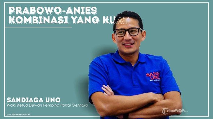 Sandiaga Uno: Prabowo-Anies Kombinasi yang Kuat