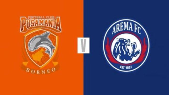 Link Live Streaming dan Prediksi Susunan Pemain Borneo FC Vs Arema FC, Rabu 22 Mei Pukul 20.30