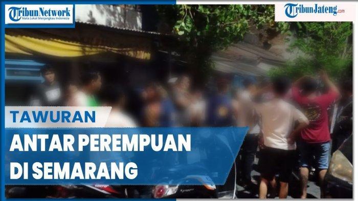 VIDEO Detik-detik Tawuran Antar Perempuan di Semarang, Diduga Dipicu Masalah Percintaan
