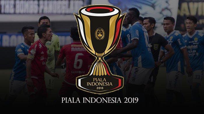 Hasil 8 Pertandingan Leg Pertama dan Jadwal Leg 2 Babak 16 Besar Piala Indonesia 2019