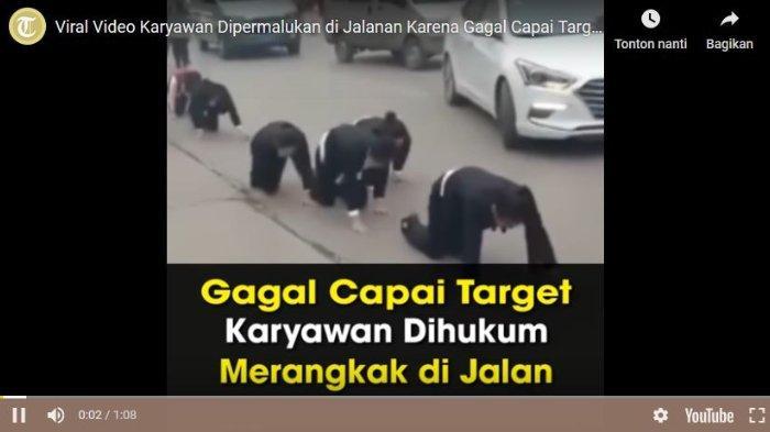 Video Viral Karyawan Dihukum Merangkak di Jalanan karena Tak Capai Target Perusahaan
