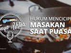tanya-pak-ustaz-bagaimana-hukum-mencicip-makanan-saat-memasak-di-bulan-puasa-ramadan.jpg
