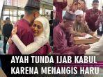 viral-video-seorang-ayah-menangis-saat-nikahkan-putrinya.jpg